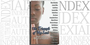 The Triumph of My Soul edited by Elissa Gabrielle on the Independent Author Index