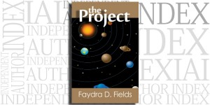 The Project by Faydra D. Fields on the Independent Author Index