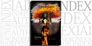 "Daydreams by Rakeiya ""Daydreamer"" Bowden on the Independent Author Index"