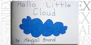 Hello Little Cloud by Abigail Brand (also available in Spanish)