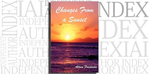 Changes From a Sunset by Aileen Friedman on the Independent Author Index