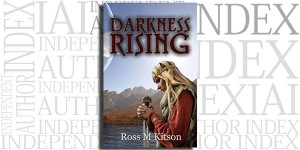 Darkness Rising by Ross M Kitson on the Independent Author Index