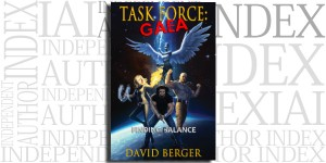 Task Force: Gaea: Finding Balance by David Berger on the Independent Author Index