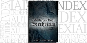 The Briton and the Dane: Birthright, Second Edition by Mary Ann Bernal on the Independent Author Index
