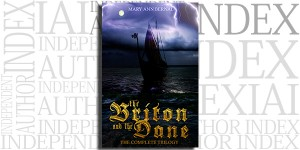 The Briton and the Dane The Complete Trilogy by Mary Ann Bernal on the Independent Author Index