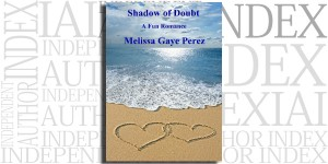 Shadow of Doubt by Melissa Gaye Perez on the Independent Author Index