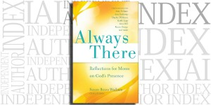 Always There: Reflections for Moms on God