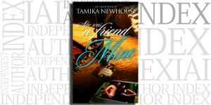 She Was A Friend of Mine by Tamika Newhouse on the Independent Author Index
