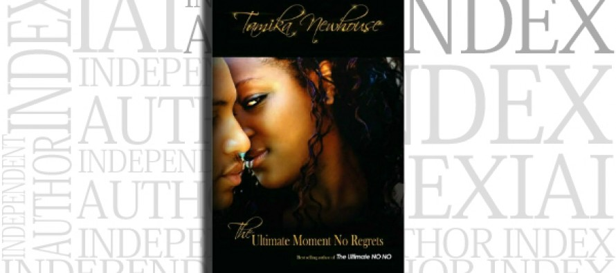 The Ultimate Moment No Regrets by Tamika Newhouse