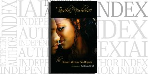 The Ultimate Moment No Regrets by Tamika Newhouse on the Independent Author Index