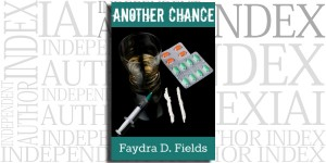 Another Chance by Faydra D. Fields on the Independent Author Index