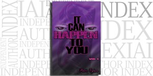 It Can Happen to You by Phette L. Ogburn on the Independent Author Index