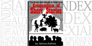 The Books and Novels to Read.com Compendium of Short Stories compiled by Terry Callister on the Independent Author Index