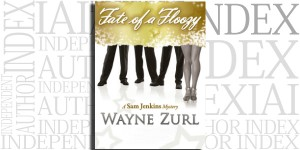 Fate of a Floozy by Wayne Zurl on the Independent Author Index
