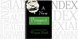 A New Prospect by Wayne Zurl on the Independent Author Index