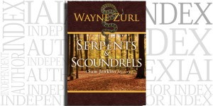 Serpents & Scoundrels by Wayne Zurl on the Independent Author Index