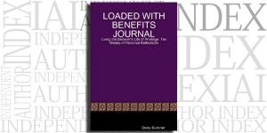 Loaded with Benefits Journal by Daisy Buckner on the Independent Author Index