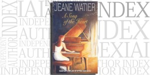 A Song of the Heart by Jeane Watier on the Independent Author Index