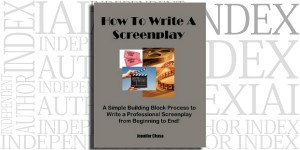 How To Write A Screenplay by Jennifer Chase on the Independent Author Index