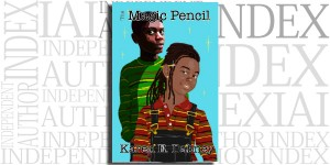 The Magic Pencil by Karen E. Dabney on the Independent Author Index