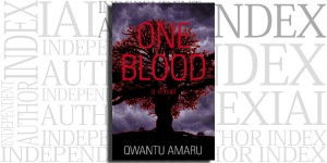 One Blood by Qwantu Amaru on the Independent Author Index
