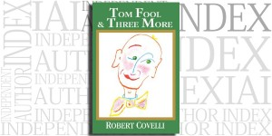 Tom Fool & Three More by Robert Covelli on the Independent Author Index