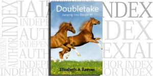 Jumping Into Danger #1: Doubletake by Elizabeth A. Reeves on the Independent Author Index