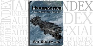 Hyperactive (The Complete Trilogy) by Art Gulley, Jr. on the Independent Author Index