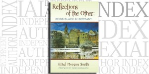 Reflections of the Other: Being Black in Germany by Ethel Morgan Smith on the Independent Author Index