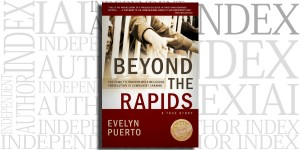 Beyond the Rapids by Evelyn Puerto on the Independent Author Index