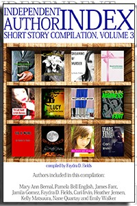 Independent Author Index Short Story Compilation, Volume 3 on the Independent Author Index