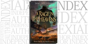 A Rage in The Heavens by James A. Hillebrecht on the Independent Author Index