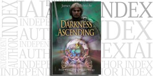 Darkness Ascending by James A. Hillebrecht on the Independent Author Index