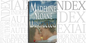 Distracted by Madeline Sloane on the Independent Author Index