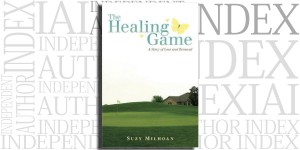 The Healing Game by Suzy Milhoan on the Independent Author Index