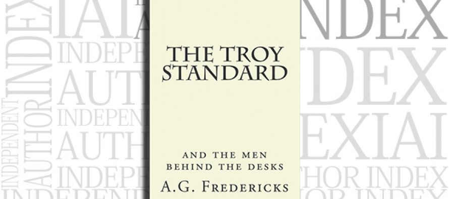 The Troy Standard – And the Men Behind the Desks by A.G. Fredericks