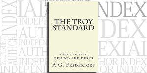 The Troy Standard - And the Men Behind the Desks by A.G. Fredericks on the Independent Author Index