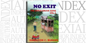 NO EXIT: The Apple Grove Gang, Book 1 by Hamilton C. Burger on the Independent Author Index