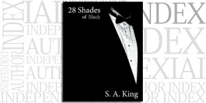 28 Shades of Black by S.A. King on the Independent Author Index