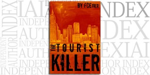 The Tourist Killer by FCEtier on the Independent Author Index