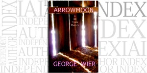 Arrowmoon by George Wier on the Independent Author Index