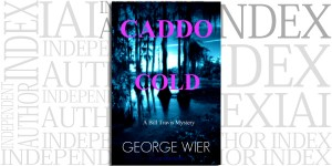 Caddo Cold by George Wier on the Independent Author Index