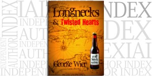 Longnecks & Twisted Hearts by George Wier on the Independent Author Index