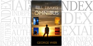 The Bill Travis Omnibus by George Wier on the Independent Author Index