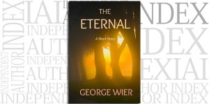 The Eternal: A Short Story by George Wier on the Independent Author Index