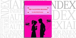 The Valentine Dilemma by John Kelly Keenan on the Independent Author Index