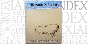 Till Death Do Us Part by Massimo Marino on the Independent Author Index
