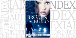 Broken Build by Rachelle Ayala on the Independent Author Index