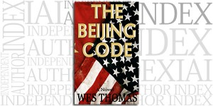 The Beijing Code by Wes Thomas on the Independent Author Index
