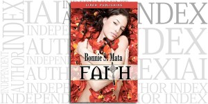 Faith by Bonnie S. Mata on the Independent Author Index